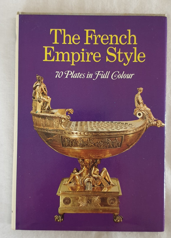 The French Empire Style by Alvar Gonzalez-Palacios