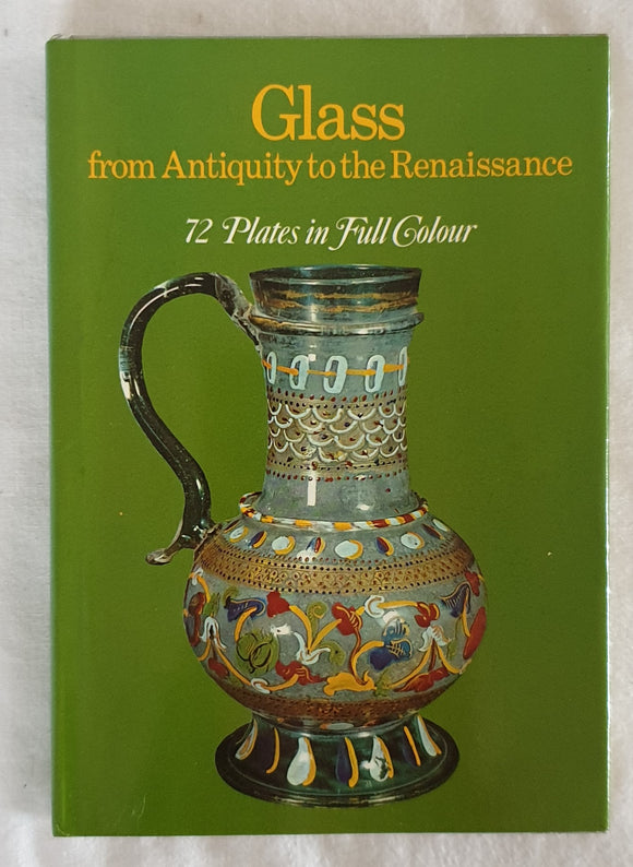 Glass  from Antiquity to the Renaissance  by Giovanni Mariacher