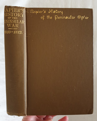 History of the Peninsula War by W. F. P. Napier