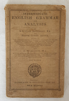 Intermediate English Grammar and Analysis  by William Davidson and Joseph Crosby Alcock and E. M. Alcock