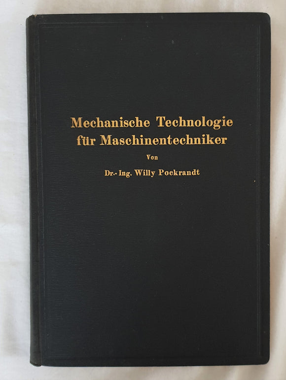 Mechanische Technologie fur Maschinentechniker by Willy Pockrandt