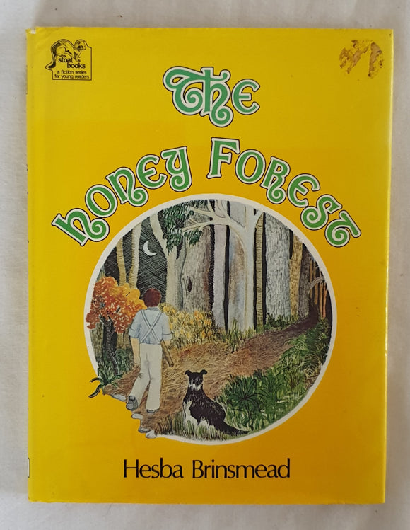 The Honey Forest  by Hesba Brinsmead  Illustrated by Louise Hogan