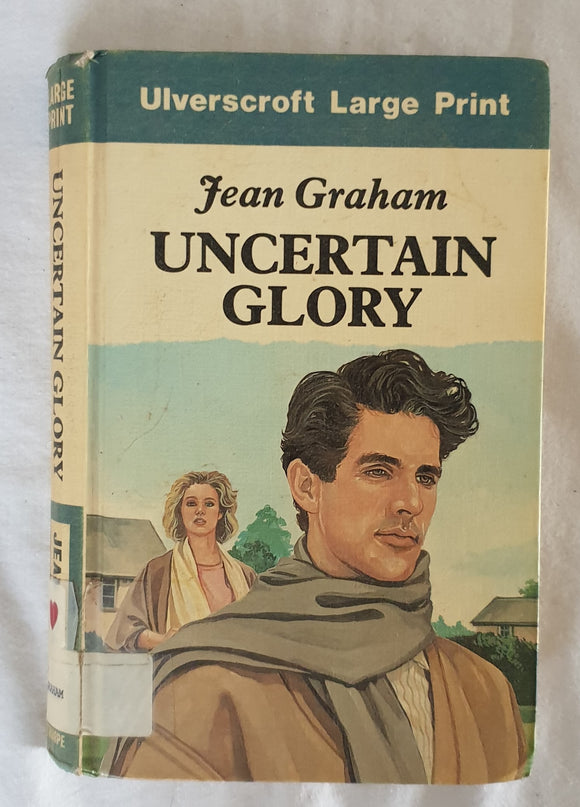 Uncertain Glory by Jean Graham