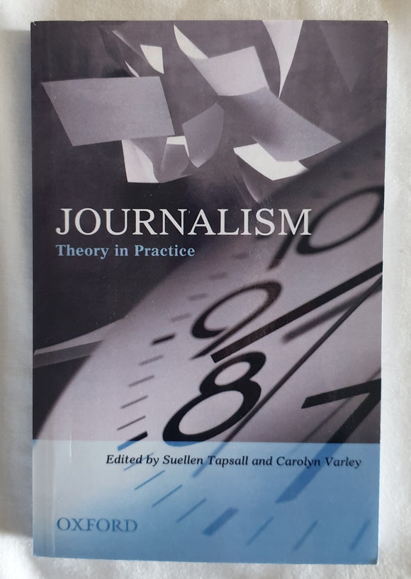 Journalism  Theory in Practice  Edited by Suellen Tapsall and Carolyn Varley