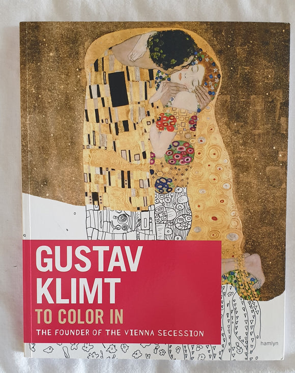 Gustav Klimt - The Founder of the Vienna Secession (adult colouring book)