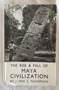 The Rise & Fall of Maya Civilization by J. Eric S. Thompson