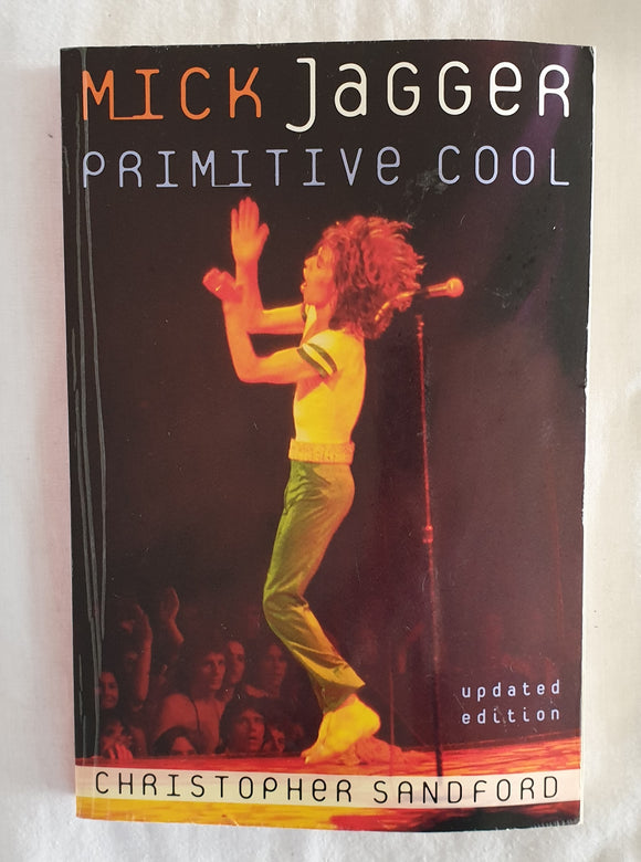 Mick Jagger  Primitive Cool  by Christopher Sandford