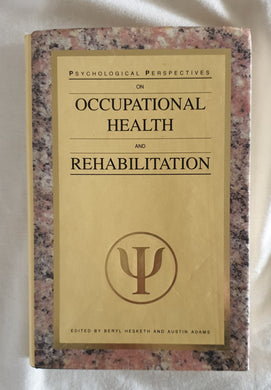 Psychological Perspectives on Occupational Health and Rehabilitation