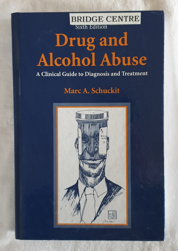 Drug and Alcohol Abuse by Marc A. Schuckit