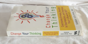 Change Your Thinking  Overcome Stress, Anxiety & Depression, and Improve Your Life with CBT  by Sarah Edelman