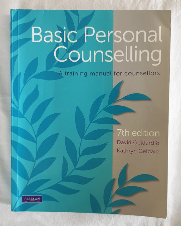 Basic Personal Counselling by David Geldard and Kathryn Geldard