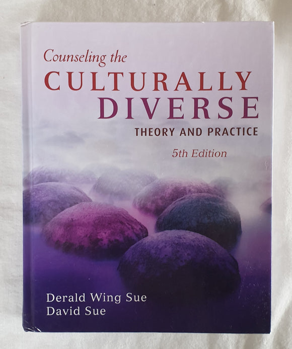 Counseling the Culturally Diverse by Derald Wing Sue and David Sue