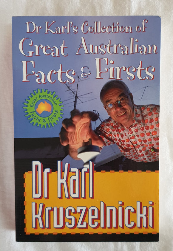 Dr Karl's Collection of Great Australian Facts & Firsts by Dr Kruszelnicki