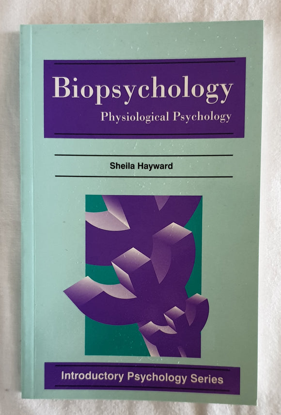 Biopsychology by Sheila Hayward