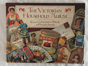 The Victorian Household Album by Elizabeth Drury and Philippa Lewis