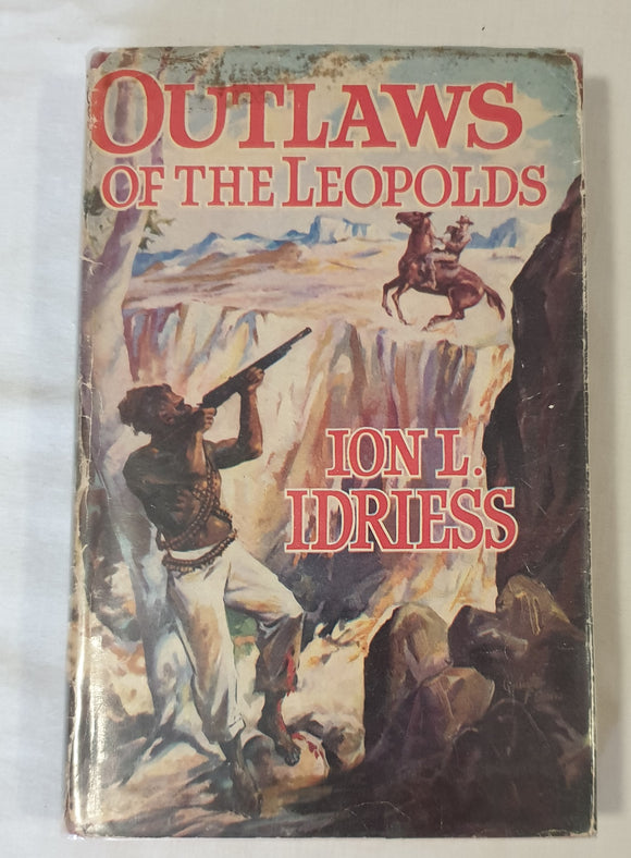 Outlaws of the Leopolds by Ion L. Idriess