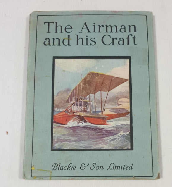 The Airman and His Craft by William J. Claxton