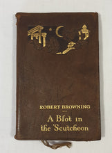 Load image into Gallery viewer, A Blot on the 'Scutcheon by Robert Browning