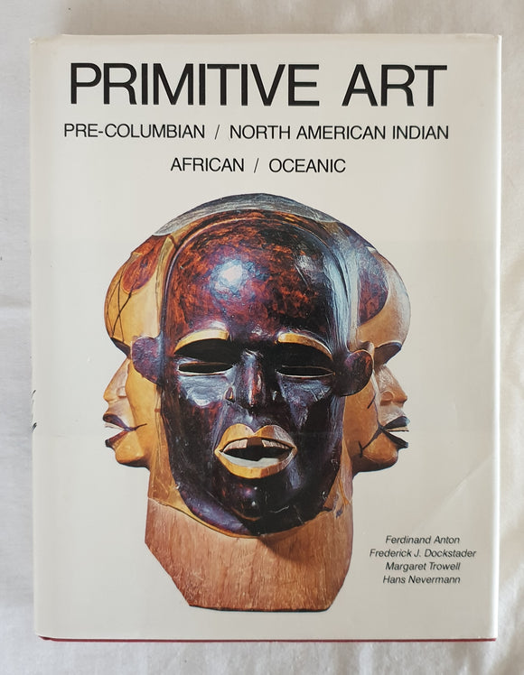 Primitive Art by Anton, Dockstader, Trowell and Nevermann