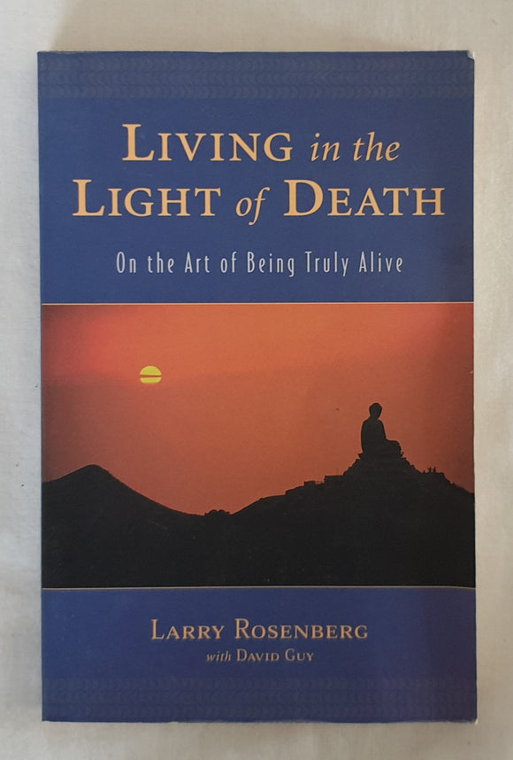 Living in the Light of Death by Larry Rosenberg