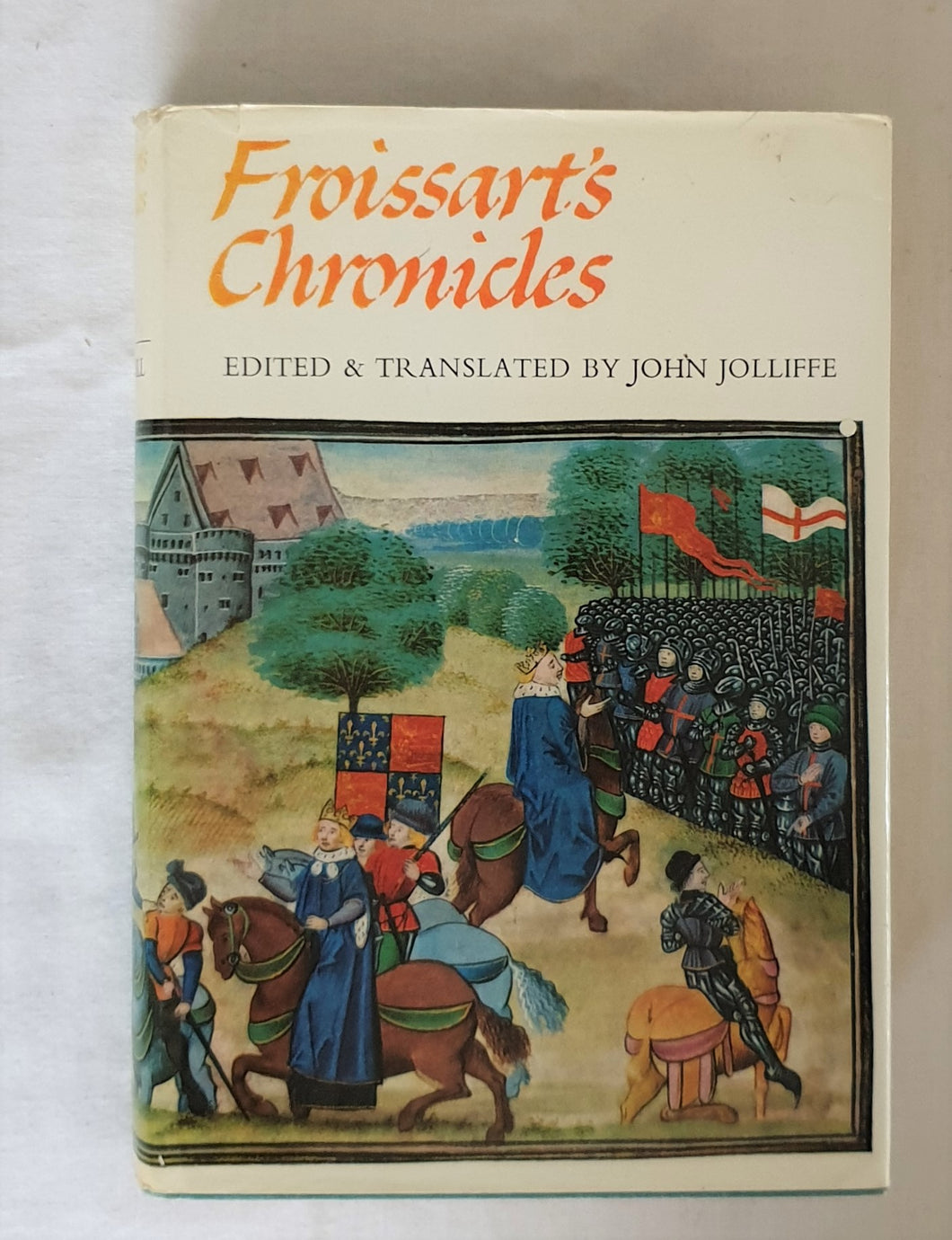 Froissart's Chronicles  Edited and Translated by John Jolliffe