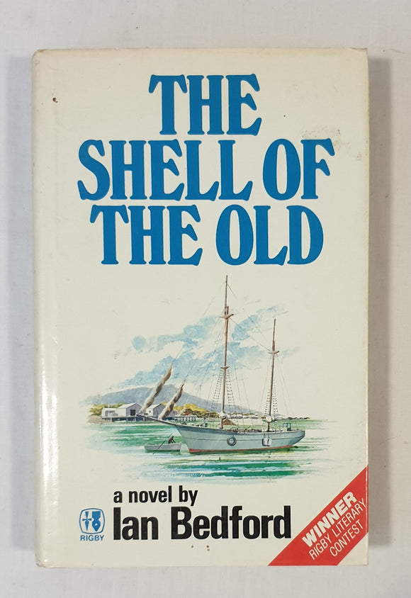 The Shell of the Old by Ian Bedford