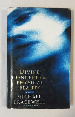 Divine Concepts of Physical Beauty by Michael Bracewell