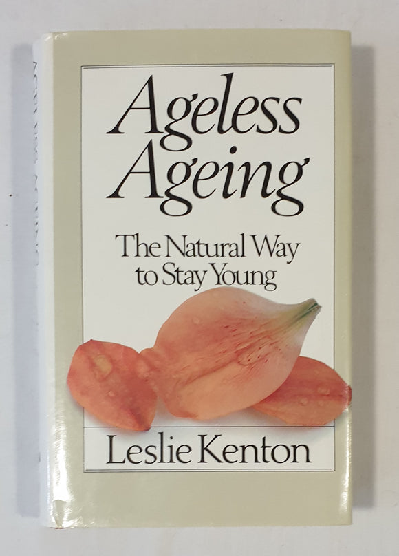 Ageless Ageing by Leslie Kenton