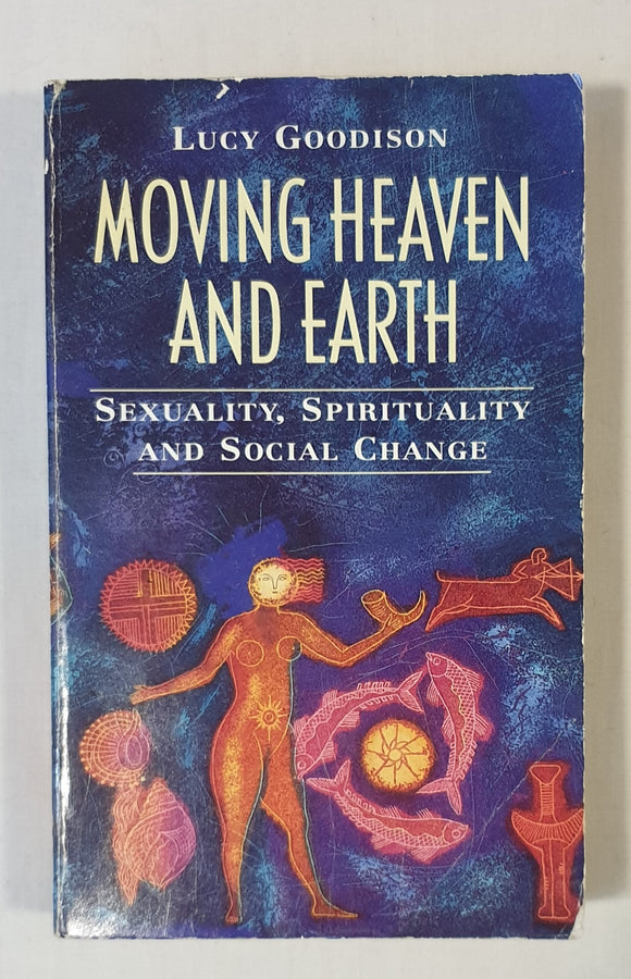 Moving Heaven and Earth by Lucy Goodison