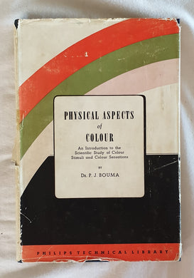 Physical Aspects of Colour by Dr. P. J. Bouma