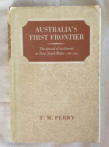 Australia's First Frontier by T. M. Perry