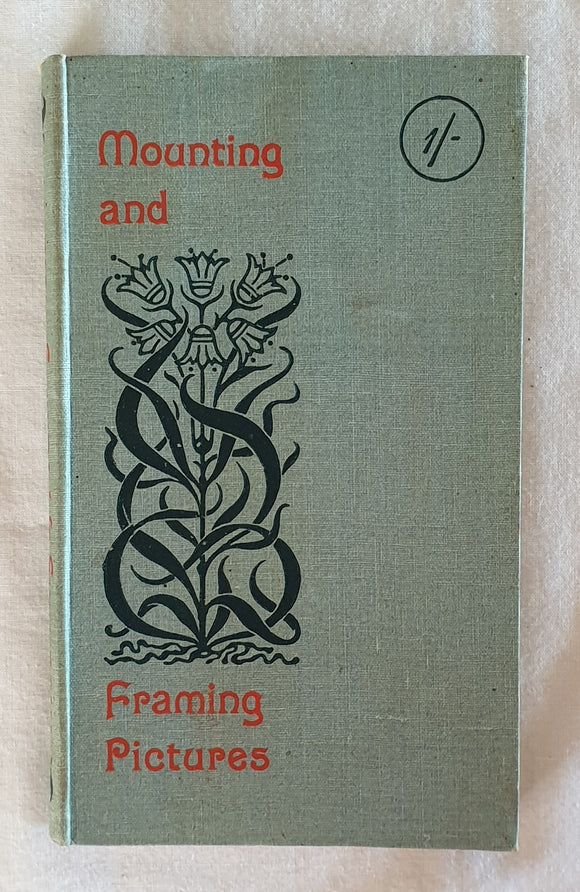 Mounting and Framing Pictures by Paul N. Hasluck