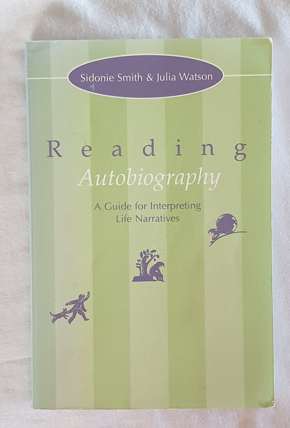 Reading Autobiography by Sidonie Smith and Julia Watson