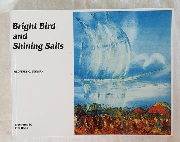 Bright Birds and Shining Sails by Geoffrey C. Bingham
