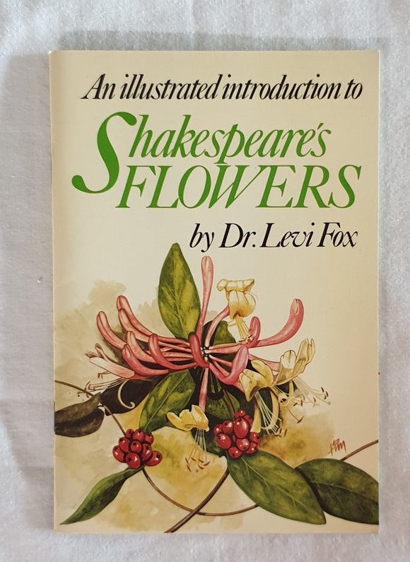An Illustrated Introduction to Shakespeare's Flowers by Dr. Levi Fox