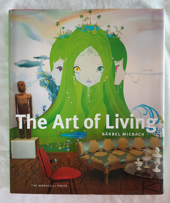 The Art of Living  Photographs by Barbel Miebach  Text by Claudia Steinberg