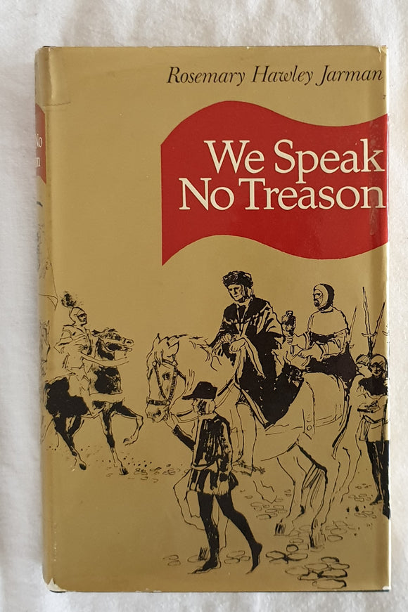 We Speak No Treason by Rosemary Hawley Jarman