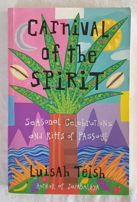 Carnival of the Spirit by Luisah Teish