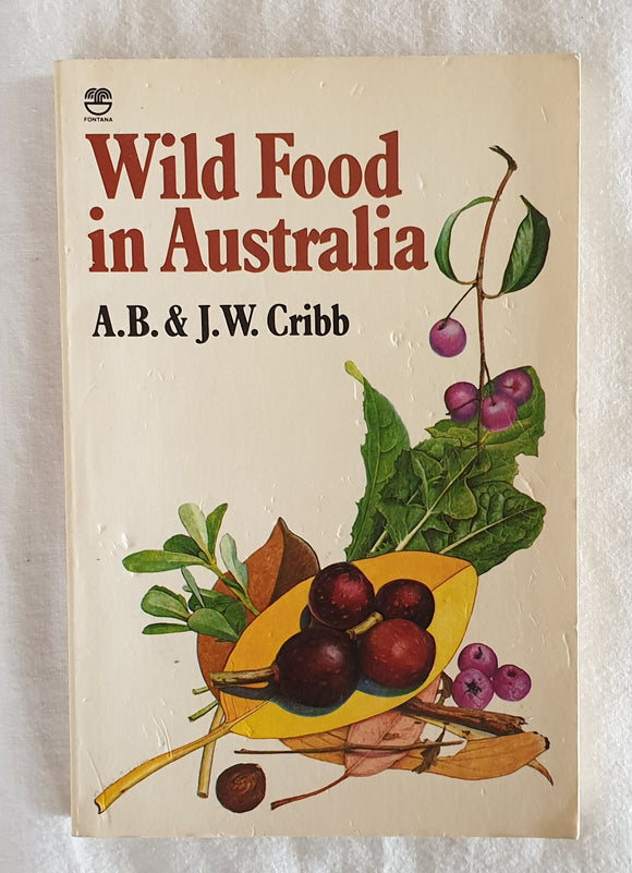 Wild Food In Australia by A.B. & J. W. Cribb