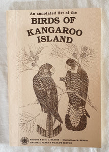 An Annotated List of the Birds of Kangaroo Island by C. Baxter and M. Berris