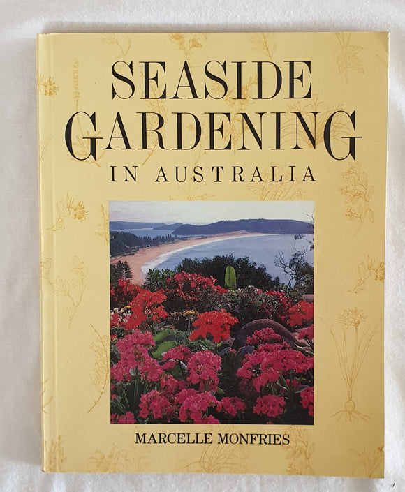 Seaside Gardening in Australia by Marcelle Monfries