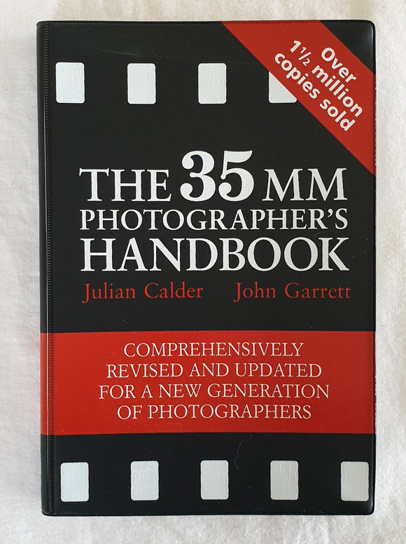 The 35 MM Photographers Handbook by Julian Calder and John Garrett