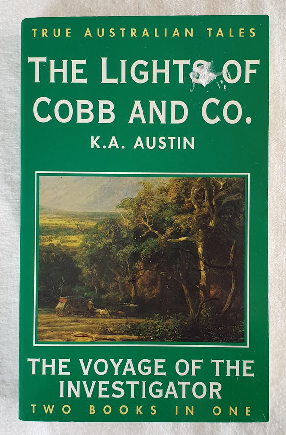 The Lights of Cobb and Co. / The Voyage of the Investigator by K. A. Austin