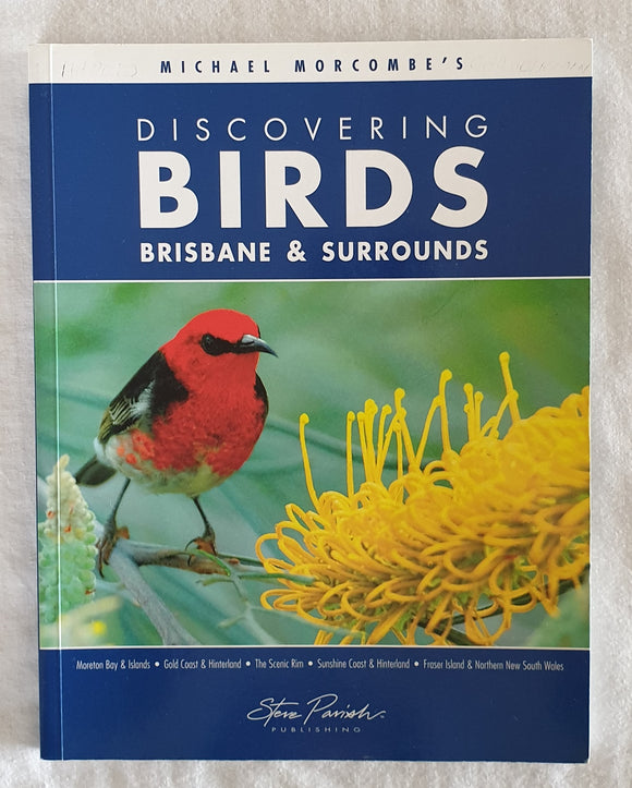 Michael Morcombe's Discovering Birds Brisbane & Surrounds