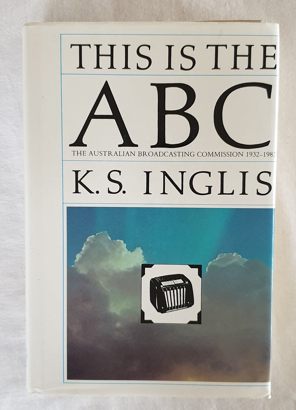 This is the ABC by K. S. Inglis