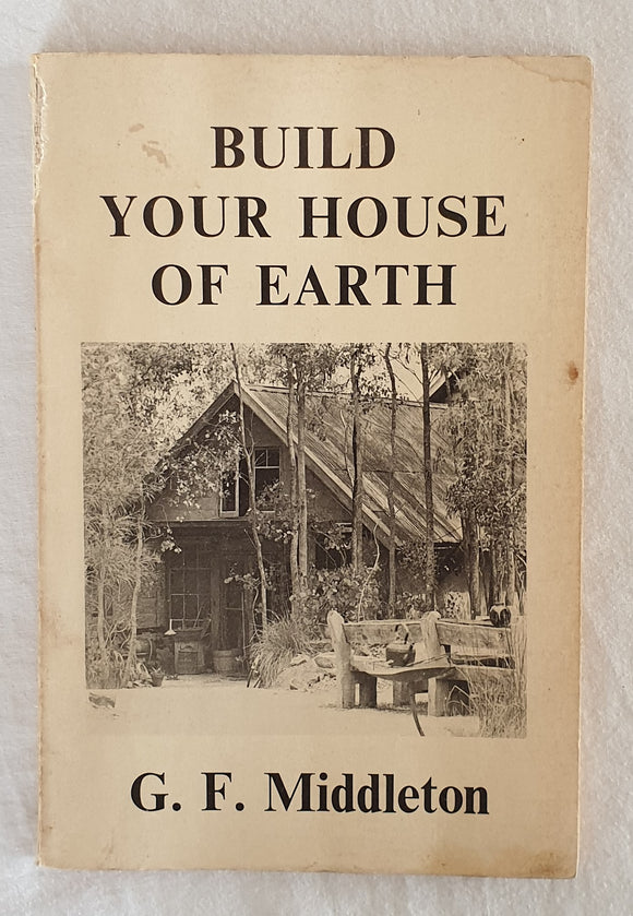 Build Your House of Earth by G. F. Middleton