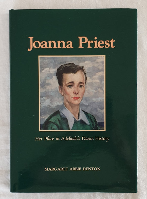 Joanna Priest  Her Place in Adelaide's Dance History  by Margaret Abbie Denton