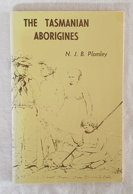The Tasmanian Aborigines by N. J. B. Plomley