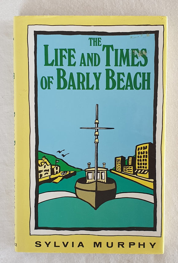 The Life and Times of Barly Beach by Sylvia Murphy