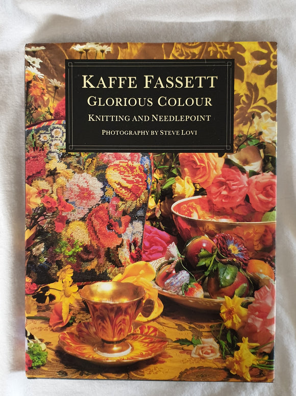 Glorious Colour Knitting and Needlepoint by Kaffe Fassett